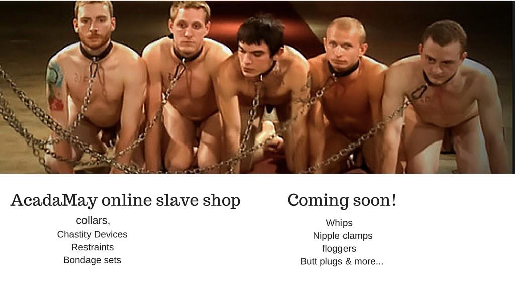 AcadaMay slave shop